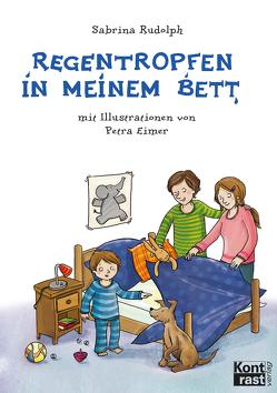 Regentropfen in meinem Bett von Eimer,  Petra, Rudolph,  Sabrina