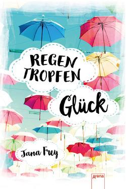 RegenTropfenGlück von Frey,  Jana