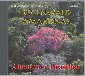 Regenwald Amazonas Edition 1 Abenteuer Brasilien von Dingler,  Karl H, Pabst,  Eije E, Trinkl,  Gabriele, Wilczek,  Birgit