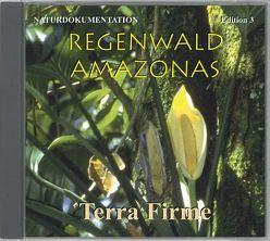 Regenwald Amazonas Edition 3 Terra Firme von Dingler,  Karl H, Pabst,  Eije E, Trinkl,  Gabriele, Wilczek,  Birgit