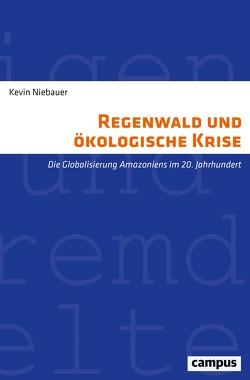 Regenwald und ökologische Krise von Niebauer,  Kevin