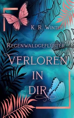 Regenwaldgeflüster von Winter,  K. R.
