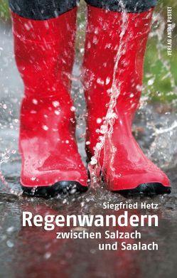 Regenwandern von Hetz,  Siegfried