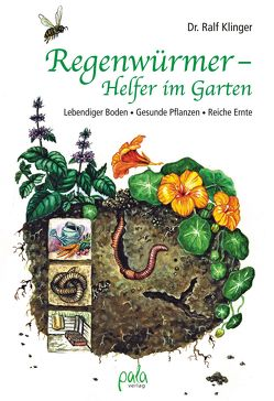 Regenwürmer – Helfer im Garten von Klinger,  Ralf, Peter,  Kirsten Maria