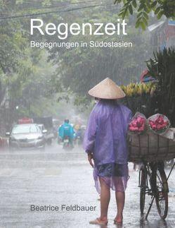 Regenzeit von Feldbauer,  Beatrice