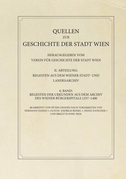 Regesten der Urkunden aus dem Archiv des Wiener Bürgerspitals 1257–1400 von Csendes,  Peter, Verein für Geschichte der Stadt Wien