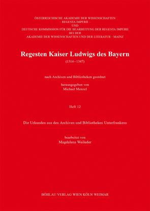 Regesten Kaiser Ludwigs des Bayern (1314-1347) von Weileder,  Magdalena