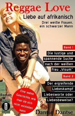Reggae Love – Liebe auf afrikanisch: Drei weiße Frauen, ein schwarzer Mann (Sammelband) von Dantse,  Dantse