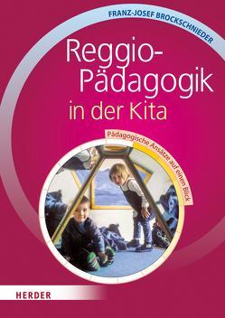 Reggio-Pädagogik in der Kita von Brockschnieder,  Franz J