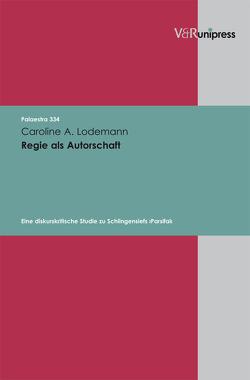 Regie als Autorschaft von Detering,  Heinrich, Lamping,  Dieter, Lauer,  Gerhard, Lodemann,  Caroline A.