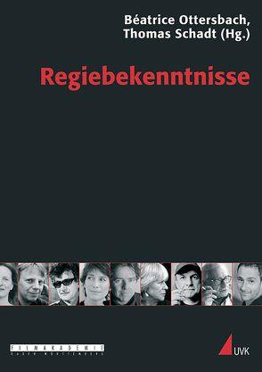Regiebekenntnisse von Ottersbach,  Béatrice, Schadt,  Thomas