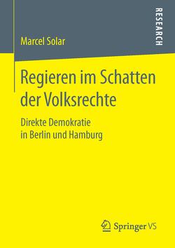 Regieren im Schatten der Volksrechte von Solar,  Marcel