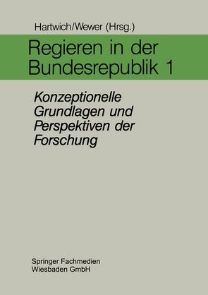 Regieren in der Bundesrepublik I von Hartwich,  Hans-Herman, Wewer,  Göttrik
