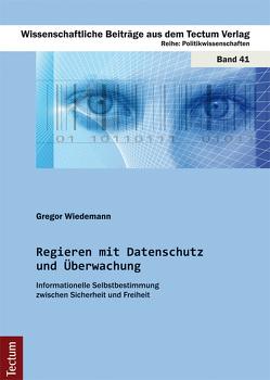 Regieren mit Datenschutz und Überwachung von Wiedemann,  Gregor