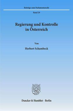 Regierung und Kontrolle in Österreich. von Schambeck,  Herbert