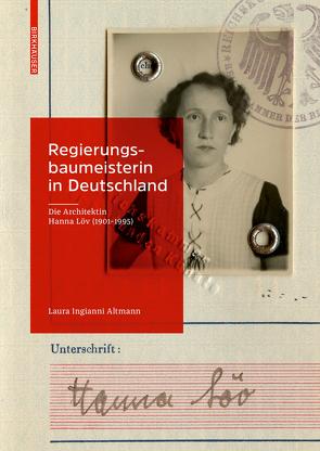 Regierungsbaumeisterin in Deutschland von Ingianni Altmann,  Laura