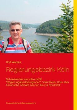 Regierungsbezirk Köln von Watzka,  Rolf