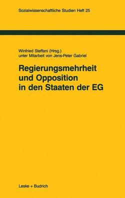 Regierungsmehrheit und Opposition in den Staaten der EG von Steffani,  Winfried