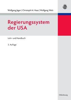 Regierungssystem der USA von Haas,  Christoph M., Jaeger,  Wolfgang, Welz,  Wolfgang