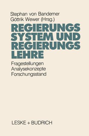 Regierungssystem und Regierungslehre von Bandemer,  Stephan, Wewer,  Göttrik
