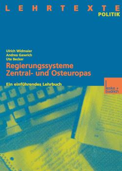 Regierungssysteme Zentral- und Osteuropas von Becker,  Ute, Gawrich,  Andrea, Widmaier,  Ulrich
