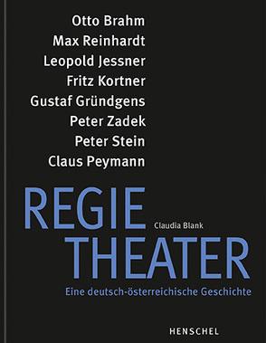 Regietheater. Eine deutsch-österreichische Geschichte von Blank,  Claudia