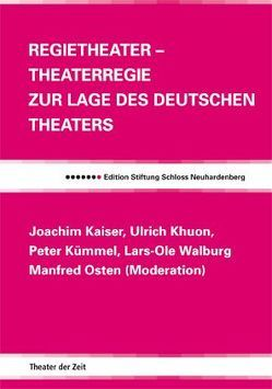 Regietheater – Theaterregie von Kaiser,  Joachim, Kauffmann,  Bernd, Khuon,  Ulrich, Kümmel,  Peter, Osten,  Manfred, Walburg,  Lars O