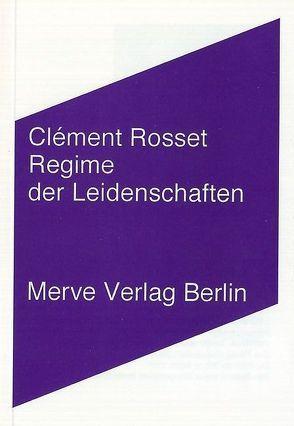 Regime der Leidenschaften von Rosset,  Clément, Sedlaczek,  Markus