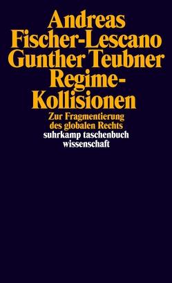 Regime-Kollisionen von Fischer-Lescano,  Andreas, Teubner,  Gunther