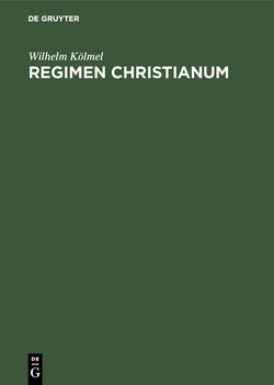 Regimen Christianum von Kölmel,  Wilhelm
