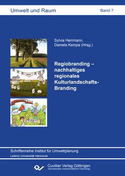 Regiobranding – nachhaltiges regionales Kulturlandschafts-Branding von Herrmann,  Sylvia, Kempa,  Daniela