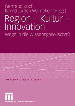 Region – Kultur – Innovation von Gertraud,  Koch, Warneken,  Bernd Jürgen