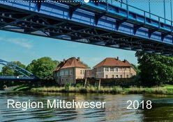 Region Mittelweser (Wandkalender 2018 DIN A2 quer) von Wösten,  Heinz