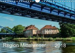 Region Mittelweser (Wandkalender 2018 DIN A4 quer) von Wösten,  Heinz