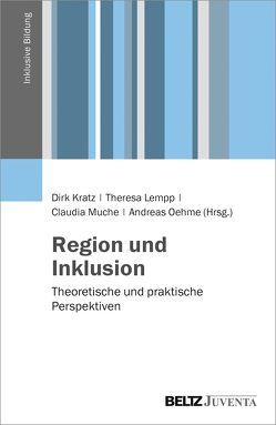 Region und Inklusion von Kratz,  Dirk, Lempp,  Theresa, Muche,  Claudia, Oehme,  Andreas