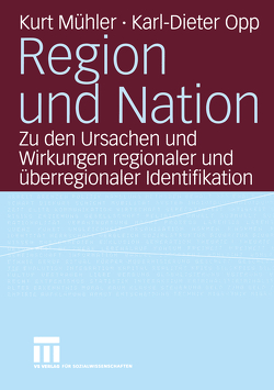 Region und Nation von Mühler,  Kurt, Opp,  Karl-Dieter, Skrobanek,  Jan, Werner,  Christian