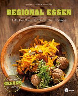 Regional essen von Schmid,  Barbara A., Waltl,  Aaron