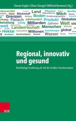 Regional, innovativ und gesund von Bommert,  Wilfried, Engler,  Steven, Stengel,  Oliver