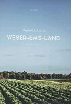 Regional kochen im Weser-Ems-Land von Köster,  Alina