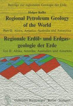 Regional Petroleum Geology of the World /Regionale Erdöl- und Erdgasgeologie der Erde / Africa, America, Australia and Antarctica /Afrika, Amerika, Australien und Antarktis von Kulke,  Holger