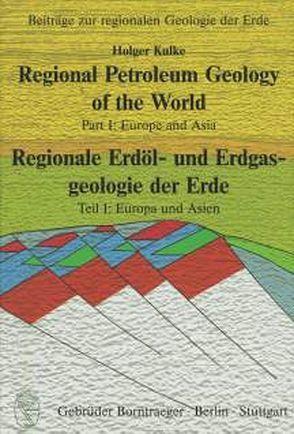 Regional Petroleum Geology of the World /Regionale Erdöl- und Erdgasgeologie der Erde von Kulke,  Holger