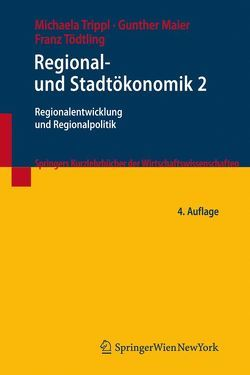 Regional- und Stadtökonomik 2 von Maier,  Gunther, Tödtling,  Franz, Trippl,  Michaela