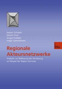 Regionale Akteursnetzwerke von Fürst,  Dietrich, Rudolph,  Ansgar, Schubert,  Herbert, Spieckermann,  Holger