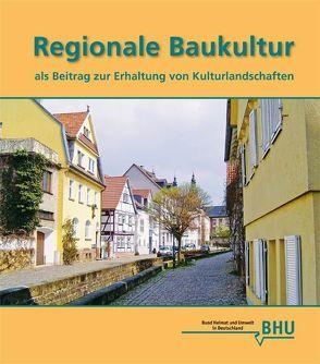Regionale Baukultur als Beitrag zur Erhaltung von Kulturlandschaften