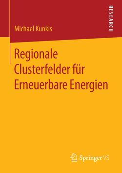 Regionale Clusterfelder für Erneuerbare Energien von Kunkis,  Michael