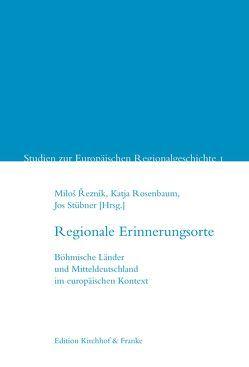Regionale Erinnerungsorte von Reznik,  Milos, Rosenbaum,  Katja, Stübner,  Jos
