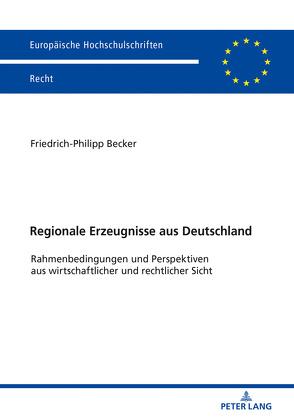 Regionale Erzeugnisse aus Deutschland von Becker,  Friedrich-Philipp