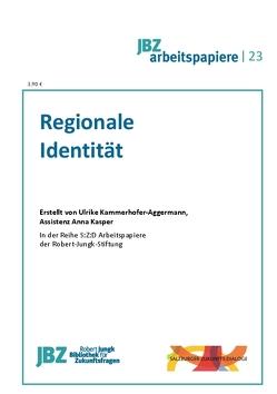 Regionale Identität von Kammerhofer-Aggermann,  Ulrike, Kasper,  Anna, Spielmann,  Walter