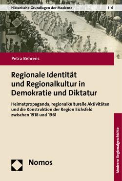 Regionale Identität und Regionalkultur in Demokratie und Diktatur von Behrens,  Petra