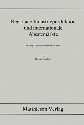 Regionale Industrieproduktion und internationale Absatzmärkte von Schnöring,  Thomas